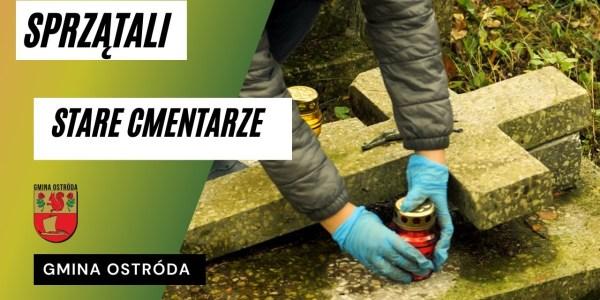 Stowarzyszenie Miłośników Wzgórz Dylewskich sprzątało stare cmentarze w Gminie Ostróda