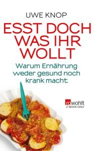 Uwe Knop_Esst doch, was Ihr wollt_e-book_rowohlt
