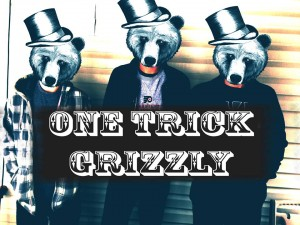 one trick grizzly