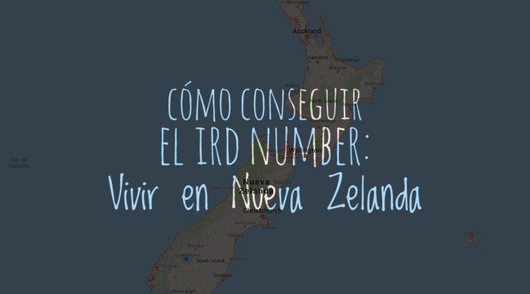 Cómo conseguir el IRD number: Vivir en Nueva Zelanda