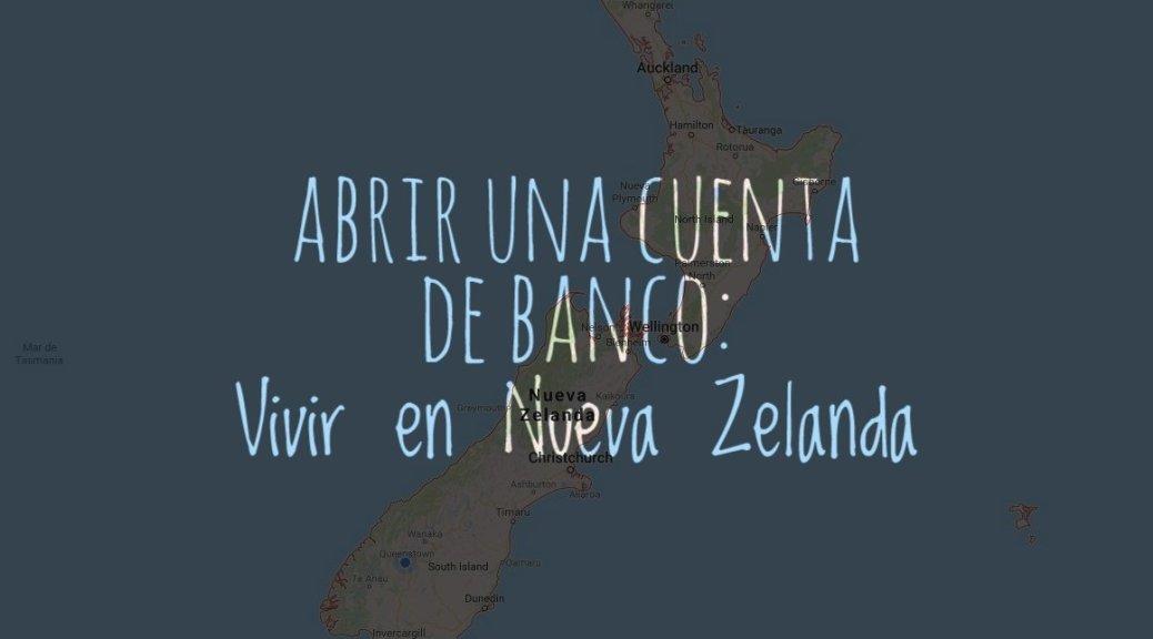 Abrir una cuenta de banco en Nueva Zelanda