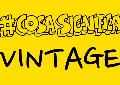 #COSASIGNIFICA VINTAGE? #TELOSPIEGO!