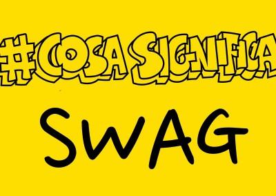 #CosaSignifica SWAG? #TELOSPIEGO!