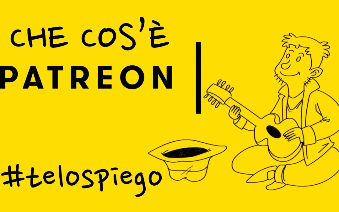 Che cos'è #PATREON? #TELOSPIEGO!