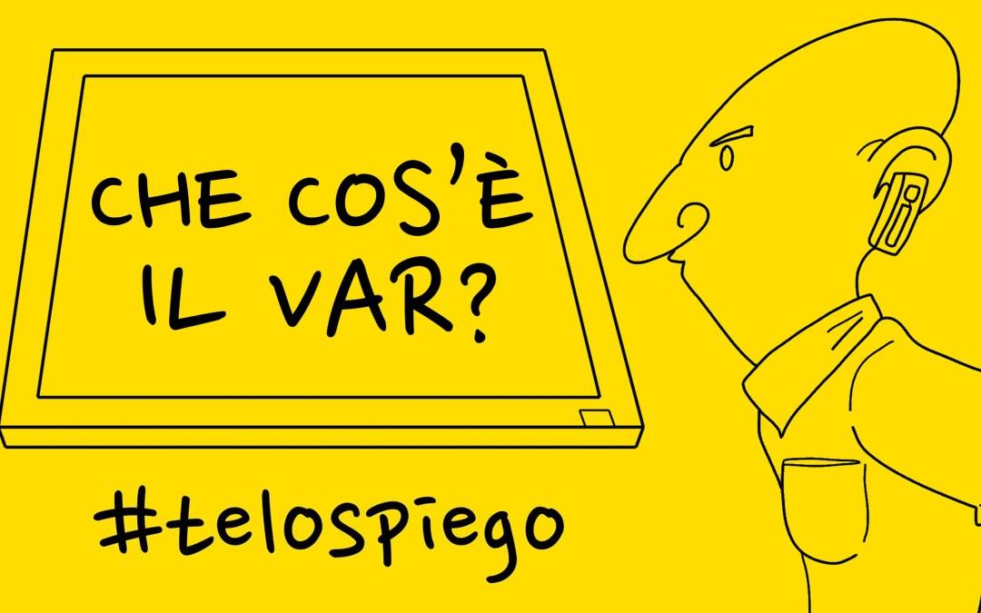 Che cos'è il #VAR e come funziona? #TELOSPIEGO!