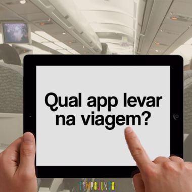 6 dicas de aplicativos para levar na viagem de férias
