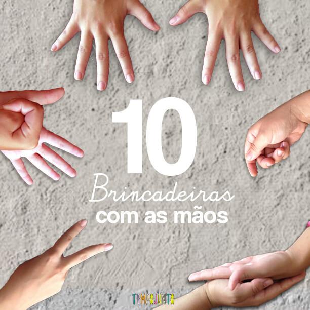 10 Brincadeiras com as mãos