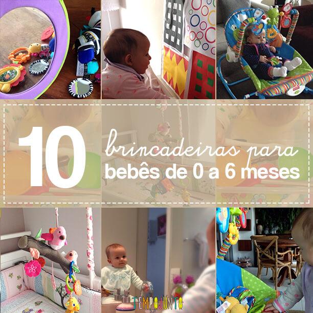 10 Brincadeiras para bebês de 0 a 6 meses