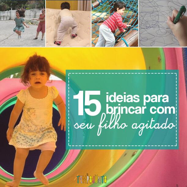 15 brincadeiras para crianças agitadas
