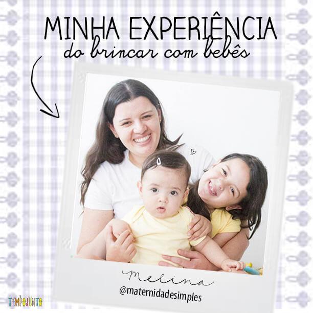Melina do @maternidadesimples dá suas dicas sobre o brincar com bebês