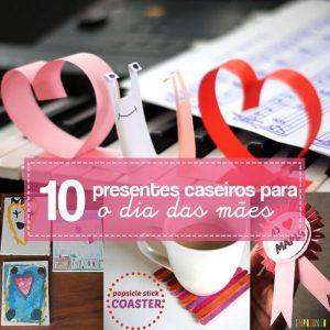 10 presentes caseiros pro dia das mães