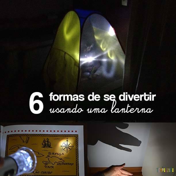 6 Brincadeiras com lanterna para animar qualquer situação
