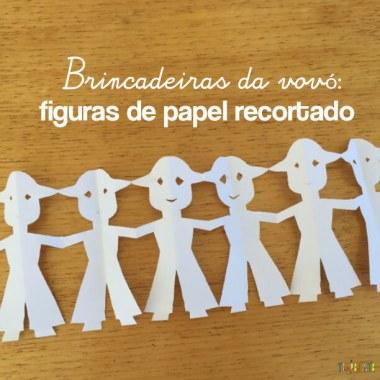 Brincadeiras da vovó: figuras de papel recortado