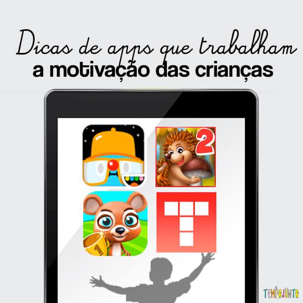 Aplicativos que trabalham a motivação das crianças
