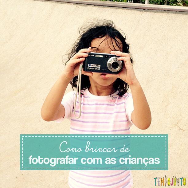 Brincar com seus filhos de fotografar o mundo