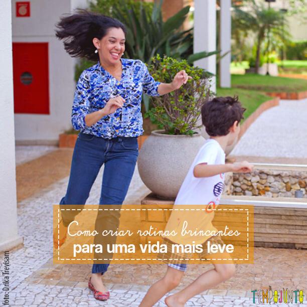 A brincadeira te ajuda a manter a vida mais leve com seus filhos