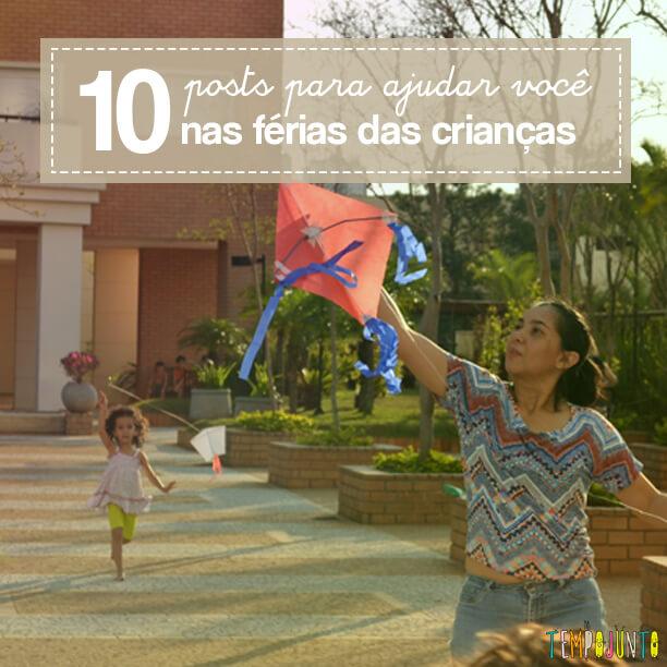 10 posts para ajudar você nas férias das crianças