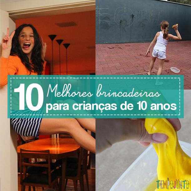 As 10 melhores brincadeiras para crianças de 10 anos ou mais