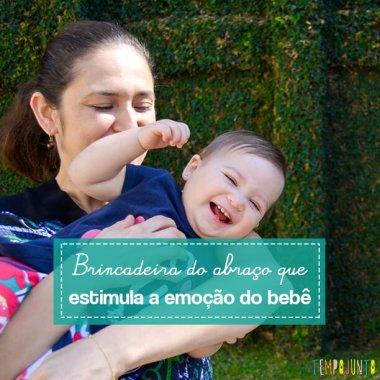 Um abraço é uma brincadeira que ajuda seu bebê mais do que você imagina
