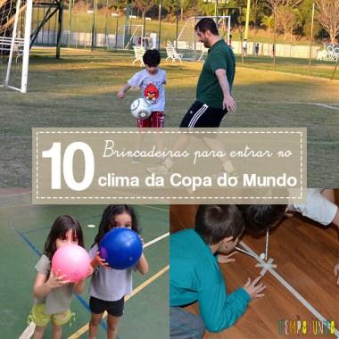 10 brincadeiras para entrar no clima da Copa do Mundo