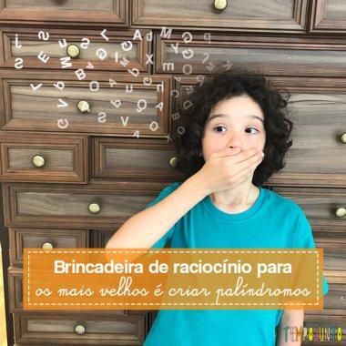 Um jogo de palavras para as crianças mais velhas é descobrir palíndromos