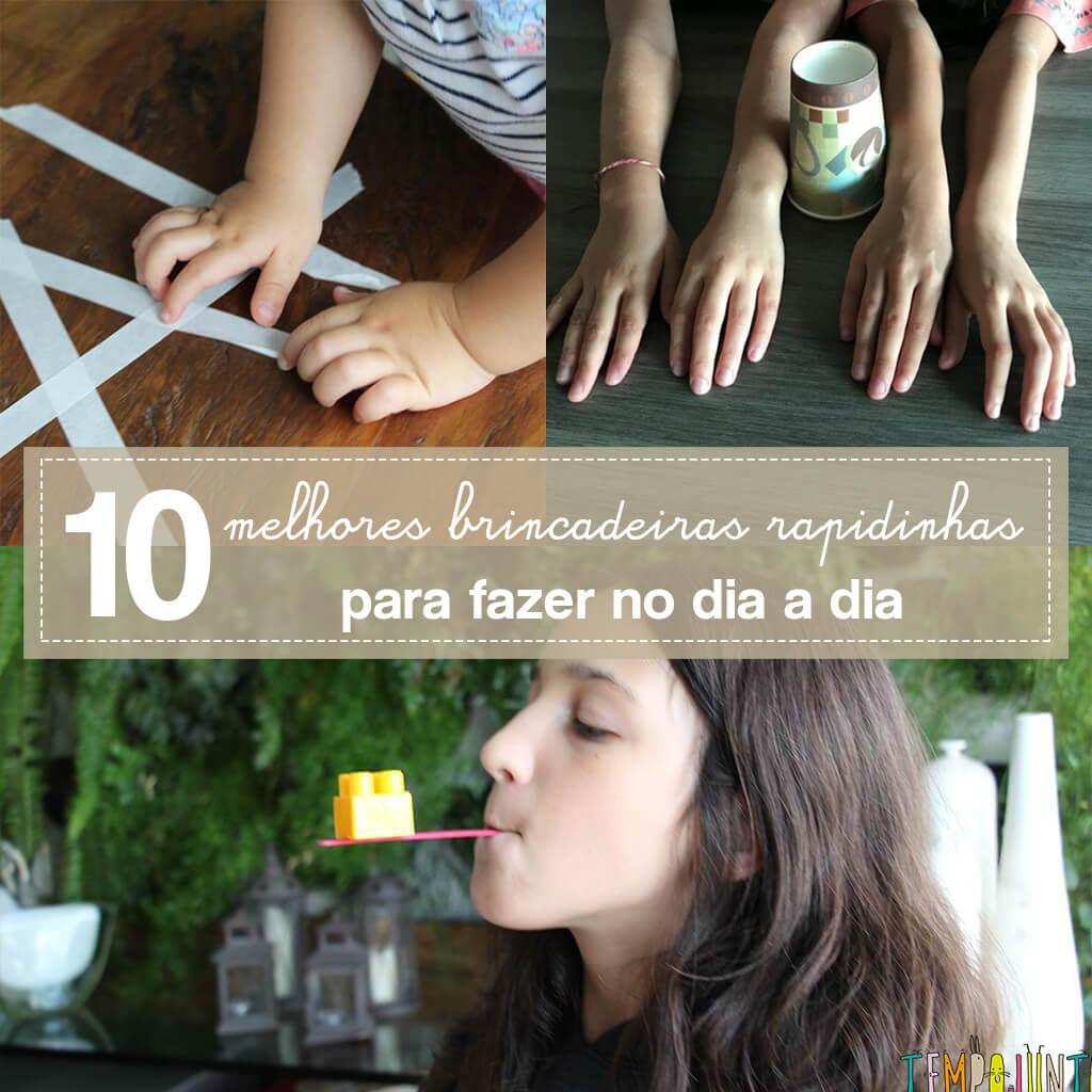10 brincadeiras rapidinhas para quem tem pouco tempo
