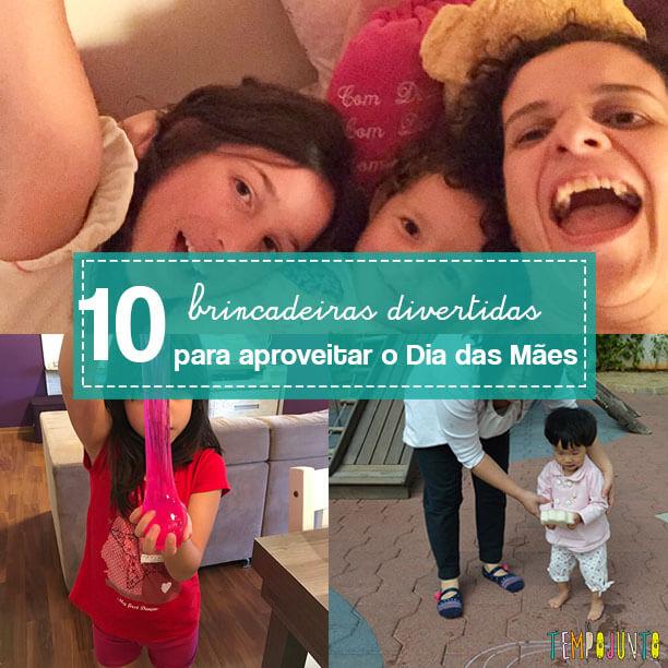 10 ideias de brincadeiras para o dia das mães
