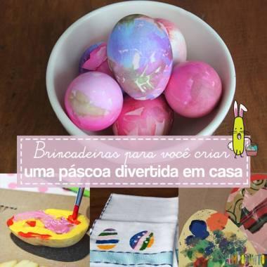 Páscoa em casa: brincadeiras para você se divertir com os filhos