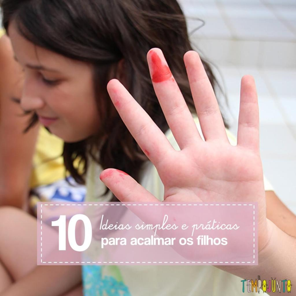 10 formas de ajudar seu filho a se acalmar