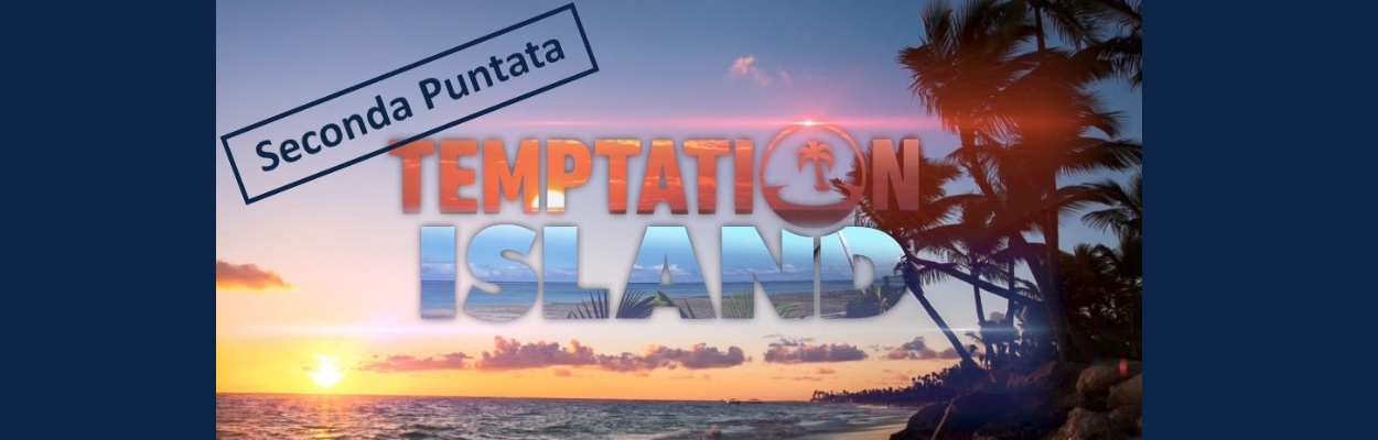 temptataion island seconda puntata slideshow