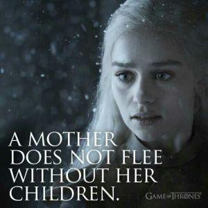 DaenerysMotherDoesNotFlee