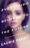 Everything Belongs to the Future by