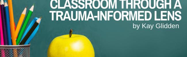 kay-glidden-trauma-informed-teachers-classroom