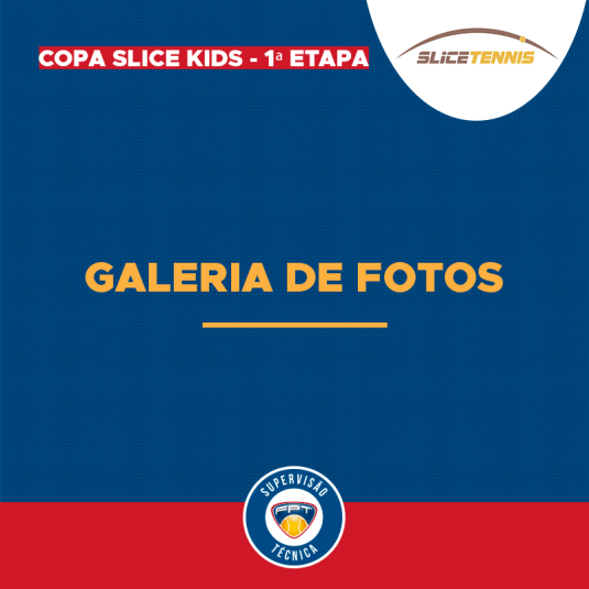 GALERIA DE FOTOS – COPA SLICE KIDS – 1ª ETAPA