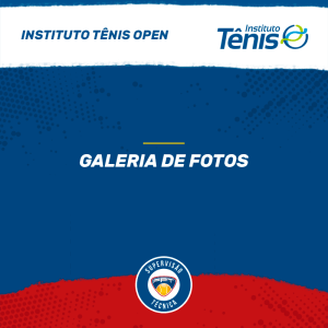 GALERIA DE FOTOS – INSTITUTO TÊNIS OPEN