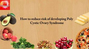 How to reduce risk of developing Poly Cystic Ovary Syndrome – PCOS