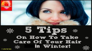 How to take care of your hair in winters?