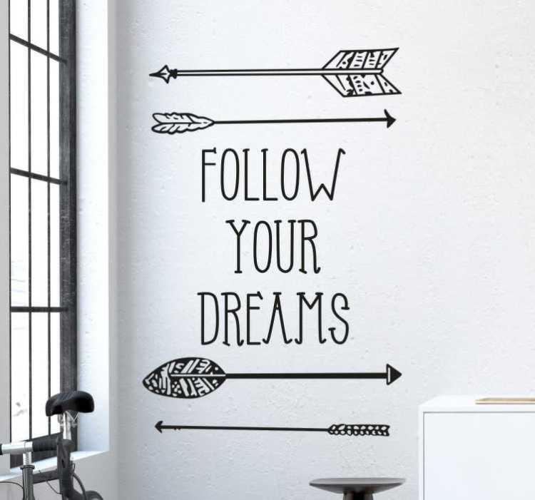 Vinilo decorativo follow your dreams flechas
