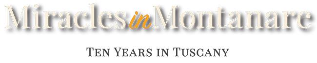 Miracles in Montanare: Ten Years in Tuscany