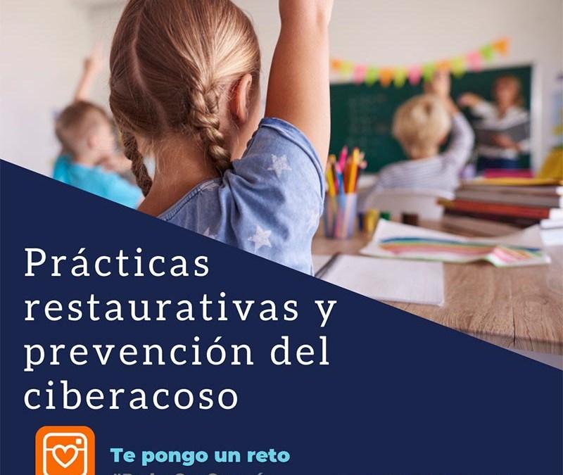Prácticas restaurativas para la prevención del ciberacoso y mejorar la convivencia en los centros educativos