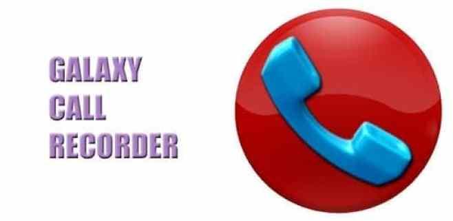 تطبيق Galaxy Call Recorder
