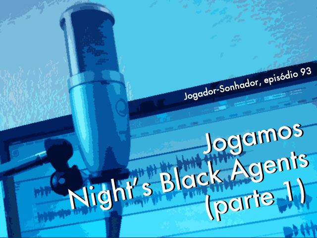 Jogamos Night's Black Agents (parte 1)