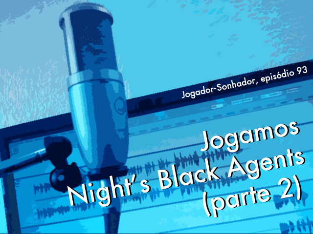 Jogamos Night's Black Agents (parte 2)