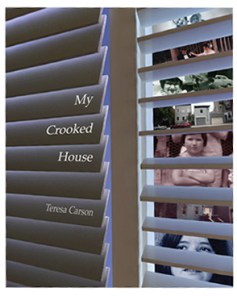 My Crooked House, by Teresa Carson