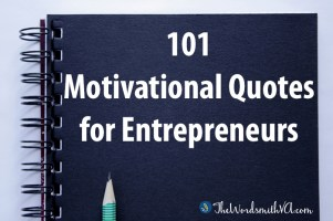 Everyone needs a pick-me-up – especially entrepreneurs. Check out my free 101 Motivational Quotes for Entrepreneurs.