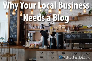 Why Your Local Business Needs a Blog