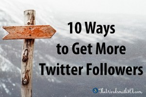 10 Ways to Get More Twitter Followers