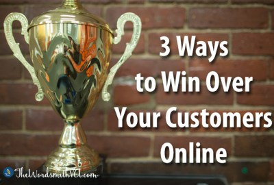 3 Ways to Win Over Your Customers Online
