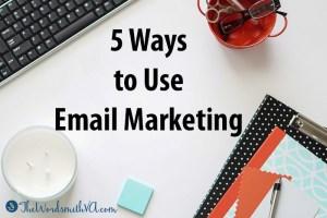 5 Ways to Use Email Marketing
