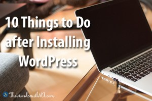 10 Things to Do after Installing WordPress